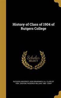 HIST OF CLASS OF 1904 OF RUTGE