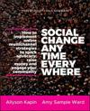 Social Change Anytime Everywhe