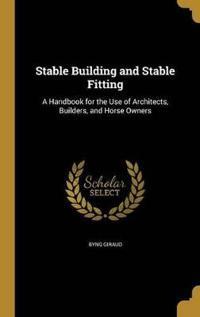 STABLE BUILDING & STABLE FITTI