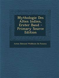 Mythologie Des Alten Indien, Erster Band