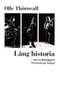 Lång historia : om rockgruppen Trettioåriga kriget