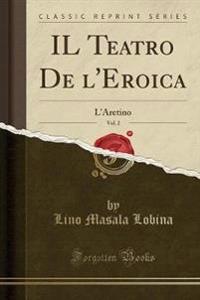 IL Teatro De l'Eroica, Vol. 2