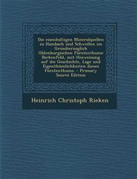 Die eisenhaltigen Mineralquellen zu Hambach und Schwollen im Grossherzoglich Oldenburgischen Fürstenthume Birkenfeld, mit Hinweisung auf die Geschicht