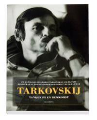 Tarkovskij : tanken på en hemkomst