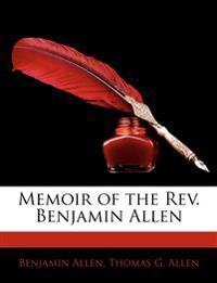 Memoir of the REV. Benjamin Allen
