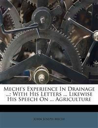 Mechi's Experience In Drainage ...: With His Letters ... Likewise His Speech On ... Agriculture