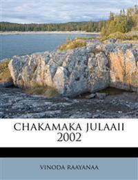 chakamaka julaaii  2002