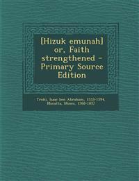 [Hizuk emunah] or, Faith strengthened
