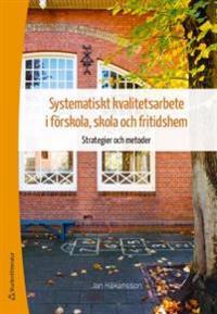 Systematiskt kvalitetsarbete i förskola, skola och fritidshem - Strategier och metoder