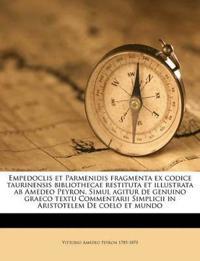Empedoclis et Parmenidis fragmenta ex codice taurinensis bibliothecae restituta et illustrata ab Amedeo Peyron. Simul agitur de genuino graeco textu C