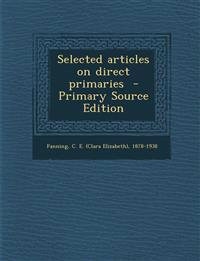 Selected Articles on Direct Primaries - Primary Source Edition