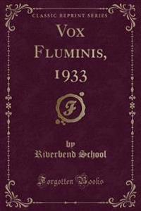 Vox Fluminis, 1933 (Classic Reprint)