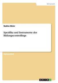 Spezifika Und Instrumente Des Bildungscontrollings