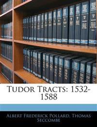 Tudor Tracts: 1532-1588