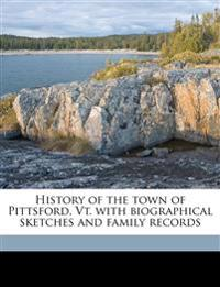History of the town of Pittsford, Vt. with biographical sketches and family records