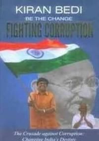 Be the change fighting corruption - the crusade against corruption: changin