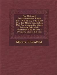 Der Midrasch Deuteronomium Rabba Par. IX Und Xi, 2-10 Über Den Tod Moses Verglichen Mit Der Assumptio Mosis: Kritisch Behandelt, Übersetzt Und Erkärt