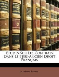 Études Sur Les Contrats Dans Le Très-Ancien Droit Français