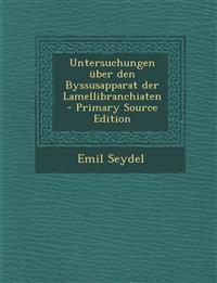 Untersuchungen Uber Den Byssusapparat Der Lamellibranchiaten