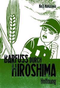 Barfuß durch Hiroshima 04. Hoffnung