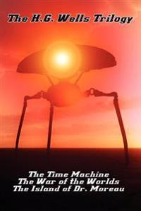 The H.G. Wells Trilogy
