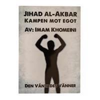 Jihad al-Akbar : kampen mot egot