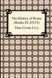 The History of Rome, Books Ix-xxvi