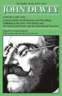 The Middle Works of John Dewey, 1899 - 1924