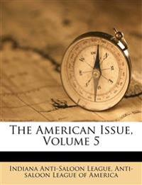The American Issue, Volume 5