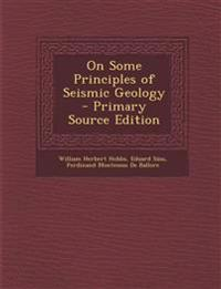 On Some Principles of Seismic Geology - Primary Source Edition