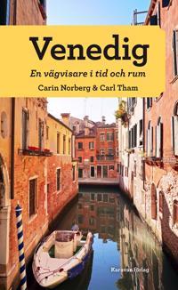 Venedig : en vägvisare i tid och rum