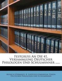 Festgruss An Die 41. Versammlung Deutscher Philologen Und Schulmänner ......