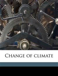 Change of climate