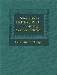 Svea Rikes Hafder, Part 1 - Primary Source Edition