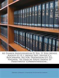 """Ad Examen Anniversarium D. Xxx. Et Xxxi Mensis Augvsti Et D. I. Mensis Sept. Invitat C.j. Blochmann, Rector: Praemissum Est: F.g. Wagneri, """"de Graecae"""