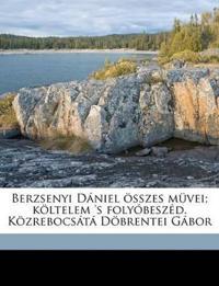 Berzsenyi Dániel összes müvei; költelem 's folyóbeszéd. Közrebocsátá Döbrentei Gábor
