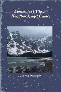 Elementary Choir Handbook and Guide