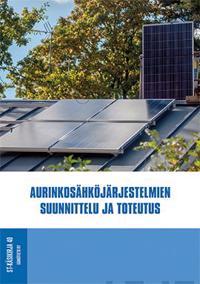 Aurinkosähköjärjestelmien suunnittelu ja toteutus