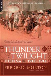 Thunder at Twilight: Vienna 1913/1914
