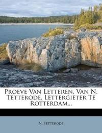 Proeve Van Letteren, Van N. Tetterode, Lettergieter Te Rotterdam...