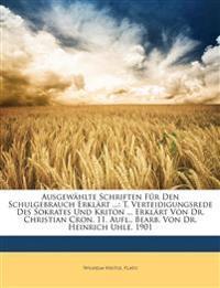Ausgewählte Schriften Für Den Schulgebrauch Erklärt ...: T. Verteidigungsrede Des Sokrates Und Kriton ... Erklärt Von Dr. Christian Cron. 11. Aufl., B