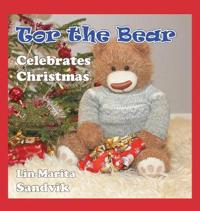 Tor the Bear Celebrates Christmas - Lin-Marita Sandvik - böcker (9788293471356)     Bokhandel