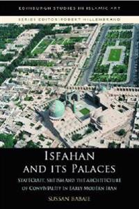 Isfahan and Its Palaces