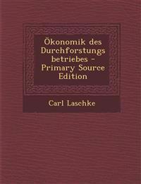 Ökonomik des Durchforstungsbetriebes - Primary Source Edition