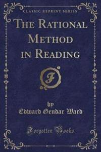 The Rational Method in Reading (Classic Reprint)