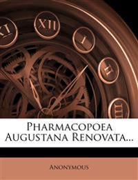 Pharmacopoea Augustana Renovata...