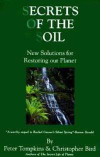 Secrets of the Soil: New Solutions for Restoring Our Planet