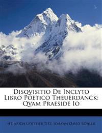 Disqvisitio De Inclyto Libro Poetico Theuerdanck: Qvam Praeside Io