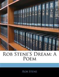Rob Stene'S Dream: A Poem