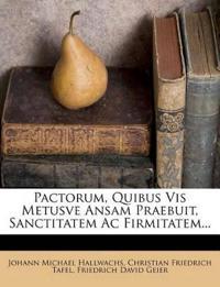 Pactorum, Quibus Vis Metusve Ansam Praebuit, Sanctitatem Ac Firmitatem...